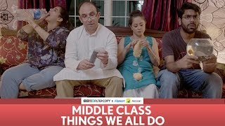 FilterCopy | Middle Class Things We All Do | Ft. Dhruv Sehgal, Sheeba Chaddha, Rytasha Rathore