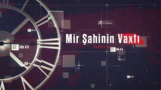 Mir Şahinin Vaxtı (06.01.2019)