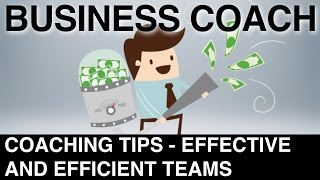 Coaching Tips For Participating on Effective And Efficient Teams