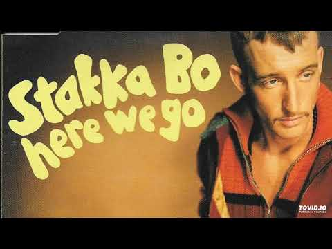 Stakka Bo - Here we go