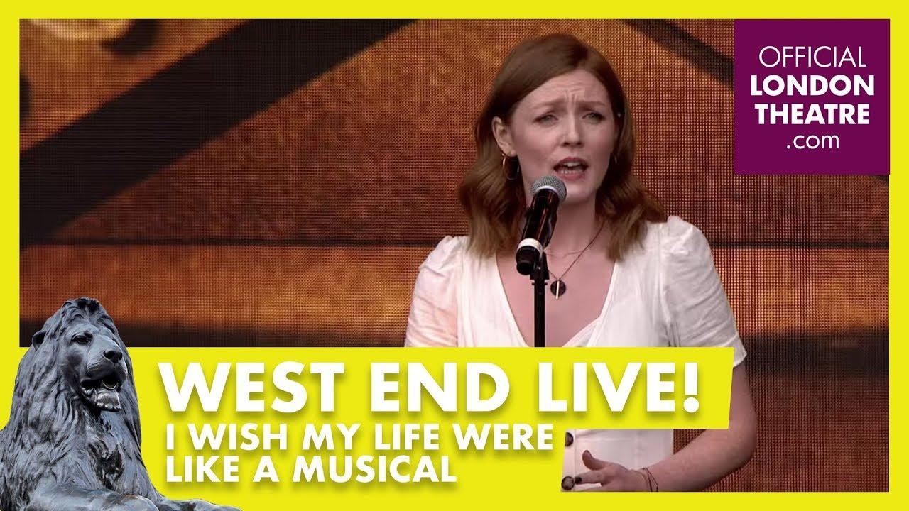 West End LIVE 2018: I Wish My Life Were Like A Musical