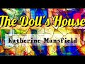 THE DOLL'S HOUSE BY KATHERINE MANSFIELD - AN ANALYSIS