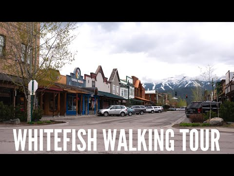 Whitefish Montana Downtown Walking Tour + Driving Tour