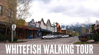 Whitefish Montana Downtown Walking Tour + Driving Tour