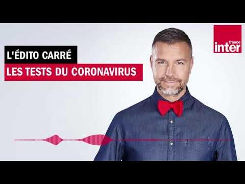 Les tests du coronavirus - L'édito carré