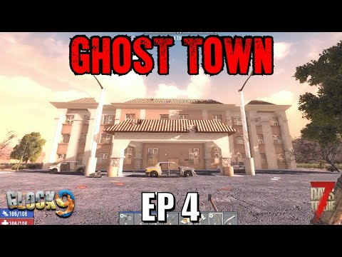 7 Days To Die - Ghost Town EP4 (Alpha 18)