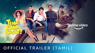 Time Enna Boss!? - Official Trailer | Amazon Prime Video | Robo Shankar, Alexandar Babu