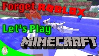Forget Roblox! Let's Play Some Minecraft! (APRIL FOOLS)