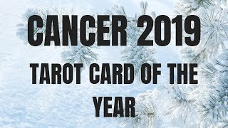 CANCER 2019 ~ TAROT CARD OF THE YEAR | MAGNETIC TAROT
