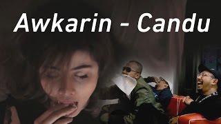 VIDEO REACTION: AWKARIN - CANDU
