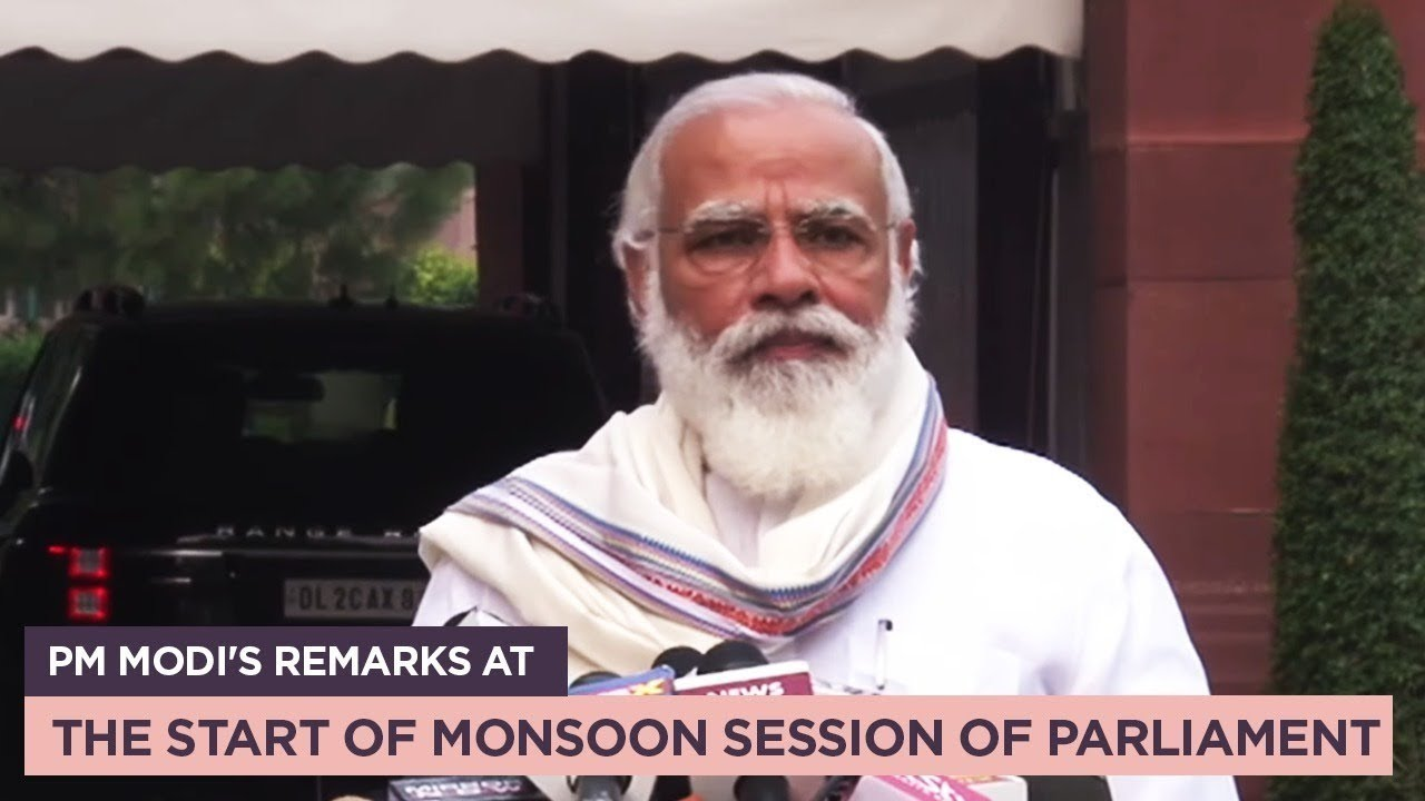 PM Modi's remarks at the start of Monsoon Session of Parliament