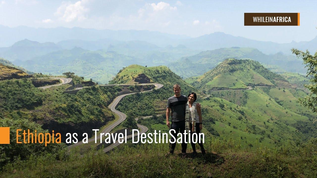 Ethiopia as a Travel Destination