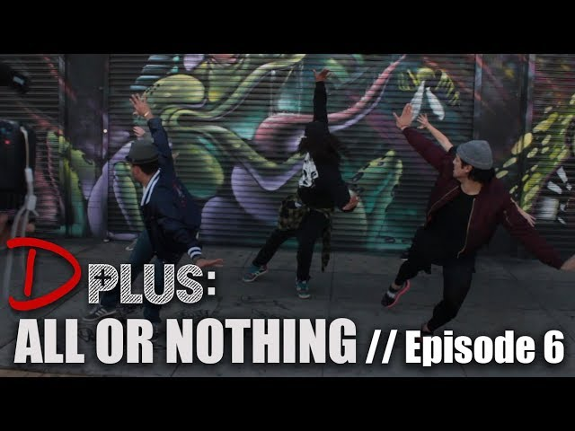 EPISODE 6 - ALL OR NOTHING
