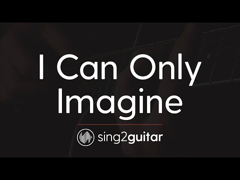 I Can Only Imagine (Acoustic Guitar Karaoke) MercyMe