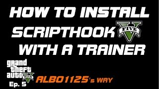 HOW TO INSTALL SCRIPTHOOKV & TRAINERV | GTA5 POLICE MOD TUTORIAL | Learn Modding GTA5 Albo's Way 5