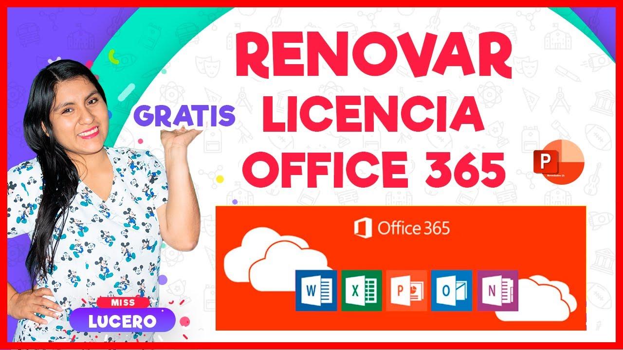 RENOVAR LICENCIA GRATUITA de Office 365   Miss Lucero
