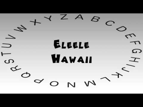 how-to-say-or-pronounce-usa-cities-—-eleele,-hawaii