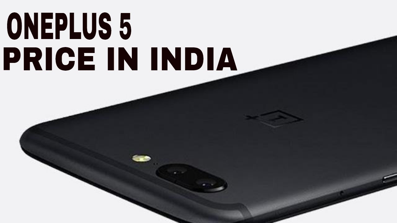 ONEPLUS 5 Launch in India | Price and Highlight features | OnePlus 5 latest news - YouTube