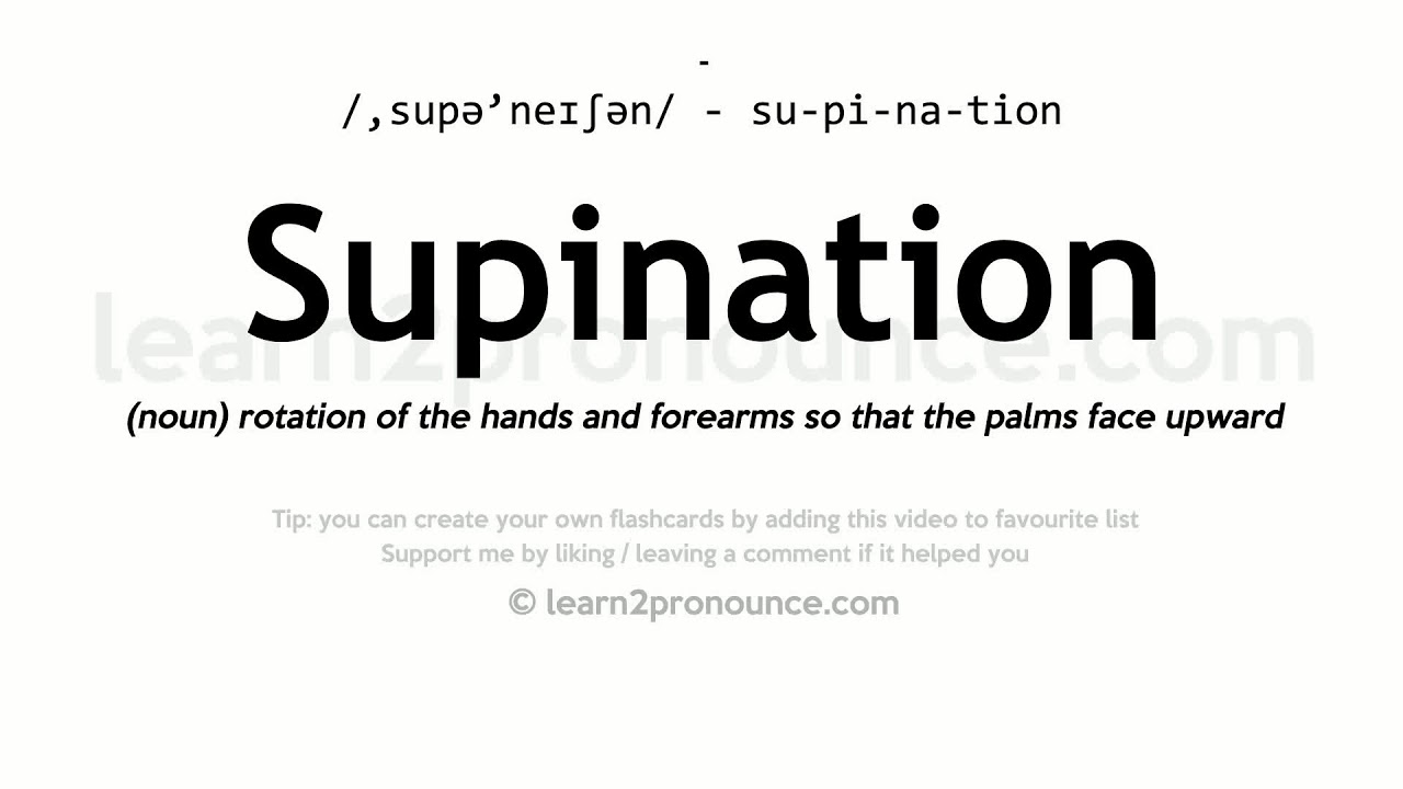 Supination Pronunciation And Definition Youtube