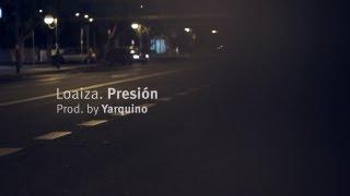 Loaiza - Presión ( Prod. Yarquino )
