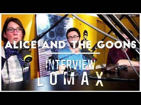 Alice the goon - Interview Lomax