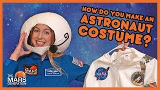 HALLOWEEN SPECIAL: How To Make an Astronaut Costume? | #AskAbby | The Mars Generation