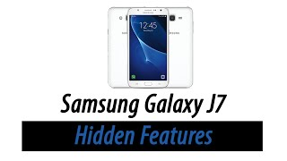 Hidden Features of the Samsung Galaxy J7 You Dont Know About