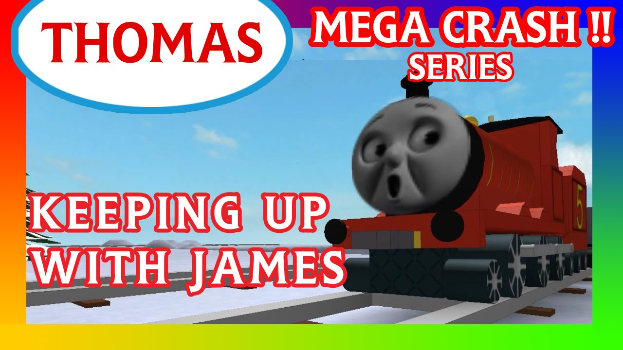 Keeping Up With James Thomas And Friends Roblox