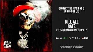 Conway The Machine - ''Kill All Rats'' Ft. Ransom & Rome Streetz (If It Bleeds It Can Be Killed)