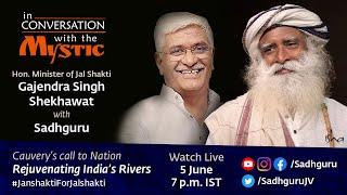 Shri Gajendra Singh Shekhawat, Union Minister of Jal Shakti with Sadhguru - 5th June, 7 pm IST