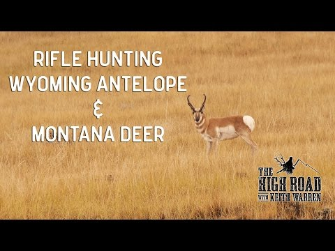 Rifle Hunting Wyoming Antelope & Montana Deer