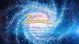 Zarathustra's 5D Academy - You are Being Guided/ Zarathustra.TV