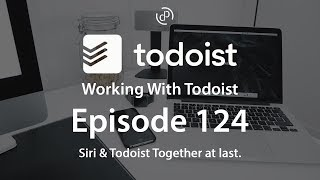 Working With Todoist   Ep 124   Siri & Todoist Together