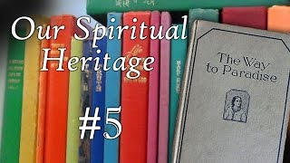 Our Spiritual Heritage #5 - The Way to Paradise (1925)