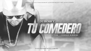 Dubosky - Tu Comedero [Audio Oficial] (Explicit)