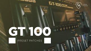 BOSS GT 100 Preset Patches  (Cosmo) Chris Rocha