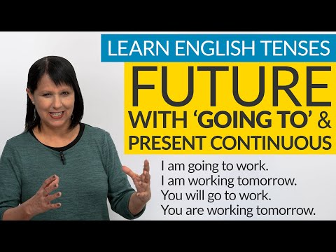 """Learn English Tenses: FUTURE with """"GOING TO"""" & Present Continuous"""