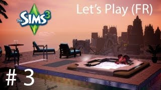 Let's Play (FR) Sims 3 All Collection - Partie 3