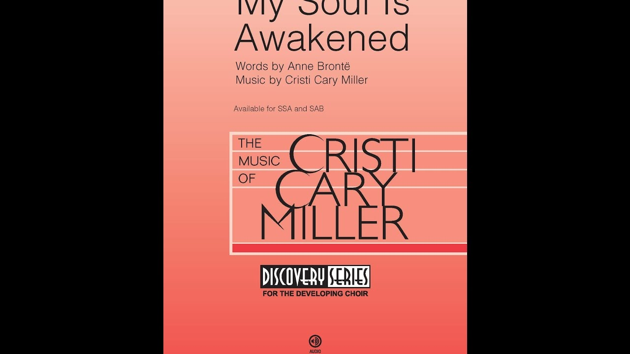 My Soul Is Awakened Ssa By Cristi Cary Miller Youtube