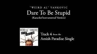 """Weird Al"" Yankovic - Dare To Be Stupid (Official Karaoke Version)"