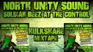NORTH UNITY SOUND - HULKSHARE MIX (Reggae-Dancehall Mix)