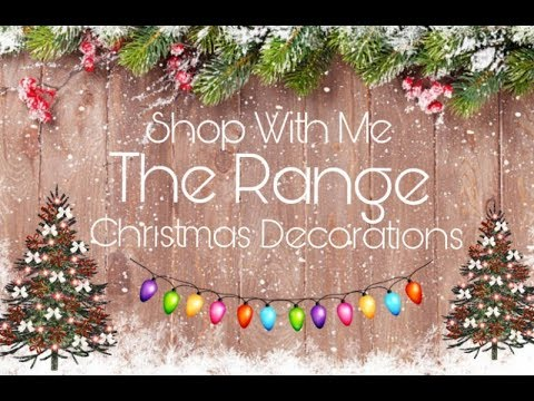 Christmas Decorations Near Me.The Range Christmas Decorations Shop With Me Filmed 15th Sept 2018