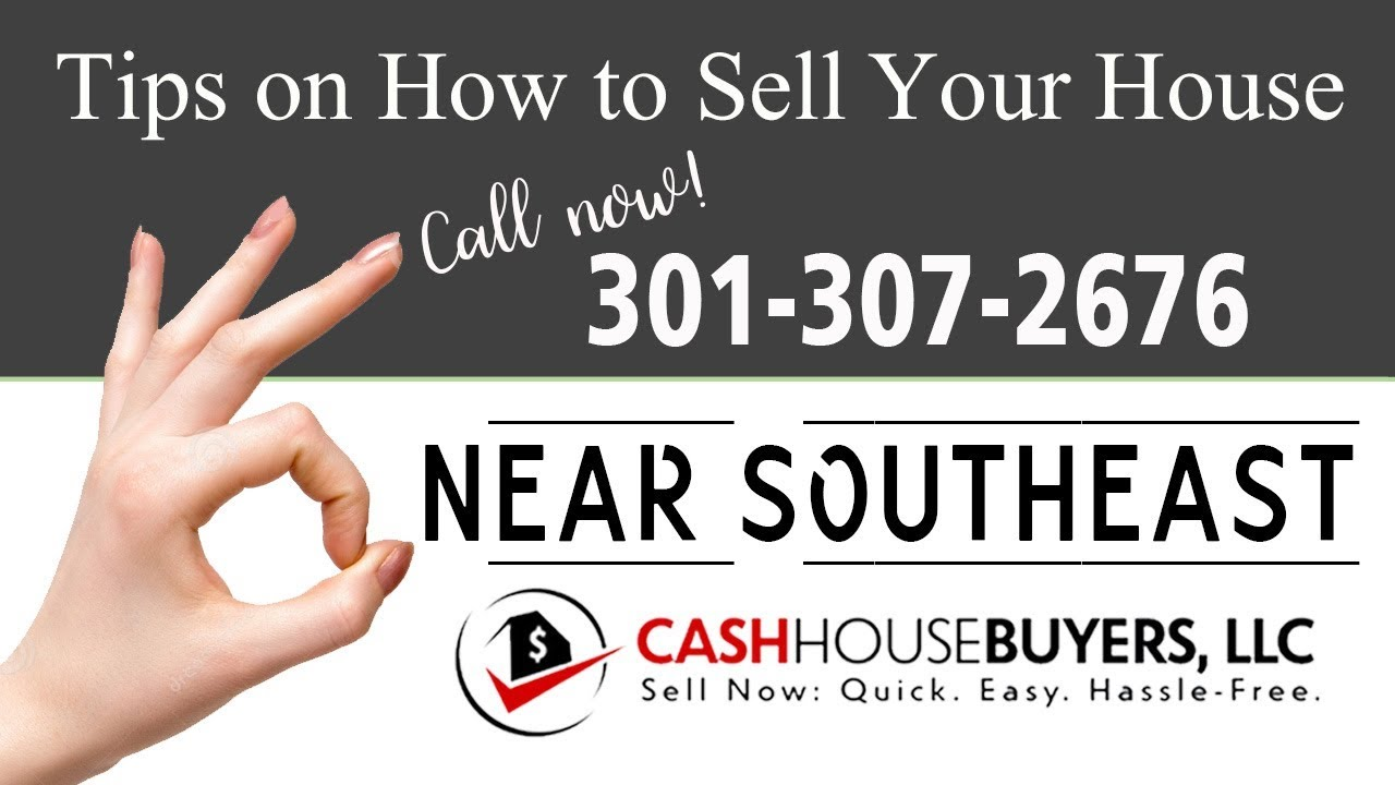 Tips Sell House Fast Near Southeast Washington DC Call 3013072676 We Buy Houses