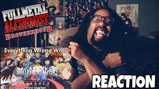 LOL I NEVER KNEW! EVERYTHING WRONG WITH FULLMETAL ALCHEMIST BROTHERHOOD (FIRST QUARTER) REACTION