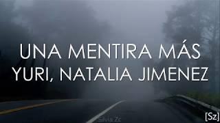 Baixar Yuri, Natalia Jimenez - Una Mentira Más (Letra)