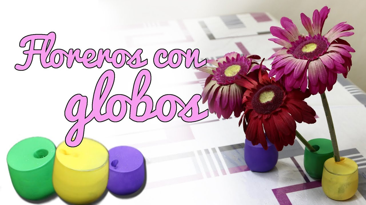 Floreros con globos decoraci n diy manualidades f ciles - Manualidades con globos ...