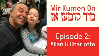 Mir Kumen On Episode 2: Allan Preiss and Charlotte Preiss