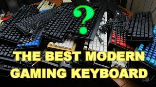 THE BEST MODERN GAMING KEYBOARD (and why)