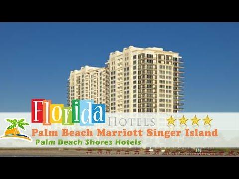 Palm Beach Marriott Singer Island Beach Resort & Spa - Palm Beach Shores Hotels, Florida