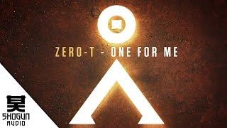 Zero-T - One For Me